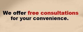 We offer free consultations for your convenience.